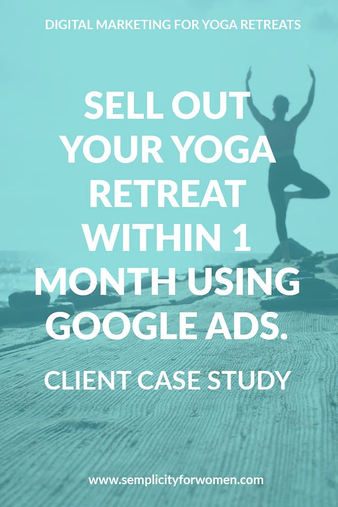 how to sell out your yoga retreat using google ads