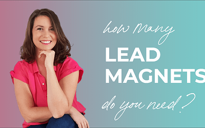 How Many Lead Magnets Do You Need?