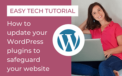 Easy Tech Tutorial – Keeping Your Website + Business Safe (Part 2) – Updating Plugins
